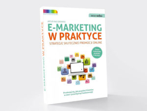 """""""E-marketing w praktyce"""", Artur Maciorowski – recenzja"""