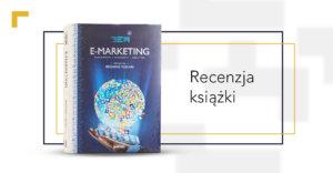 """""""E-marketing"""", Grzegorz Mazurek (red.) – recenzja książki"""