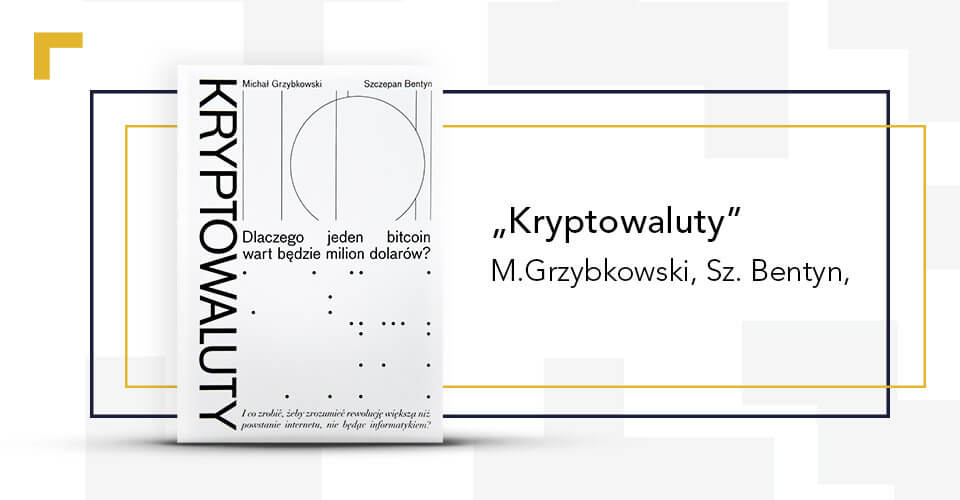 """""""Kryptowaluty"""", Grzybkowski i Bentyn – recenzja książki"""