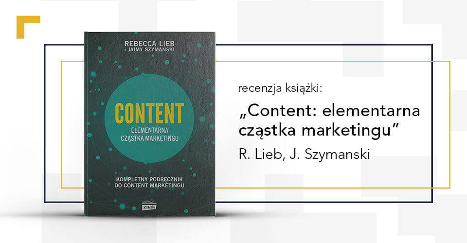 """""""Content, elementarna cząstka marketingu"""" – recenzja książki"""