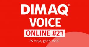 DIMAQ Voice Online już 25 maja.