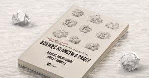 """""""Dziewięć kłamstw o pracy"""" – recenzja książki"""