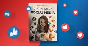 """""""Zrozumieć social media"""" – recenzja książki"""