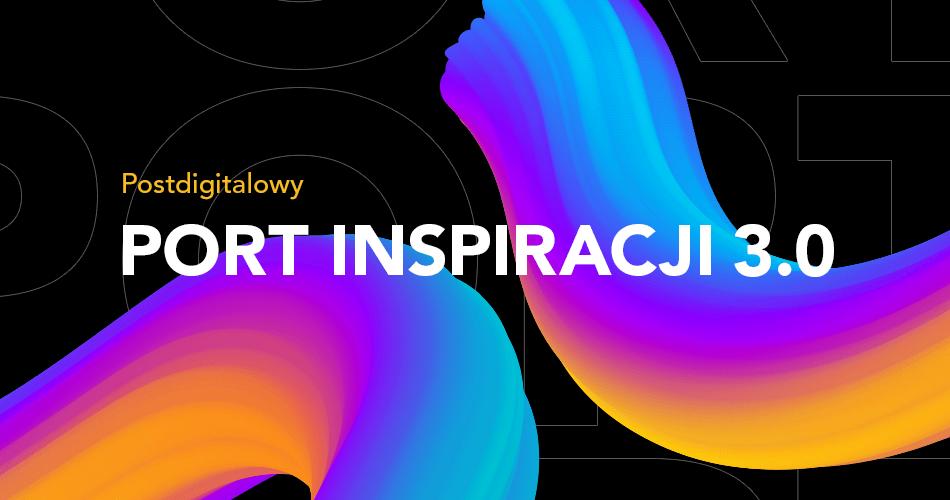 Zabezpieczony: Postdigitalowy Port Inspiracji 3.0
